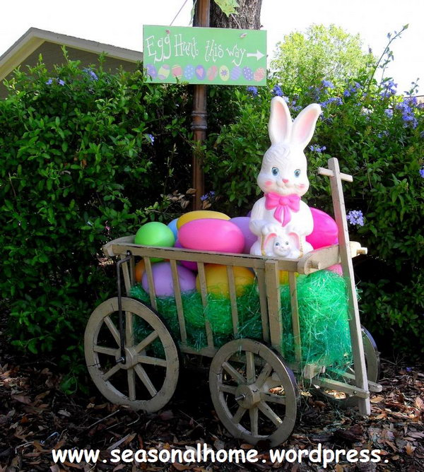 Easter Yard Decoration. Display a cart with colorful Ester eggs and put a cute Easter bunny at the top. You can also hang the guide board to direct the way for egg hunting.