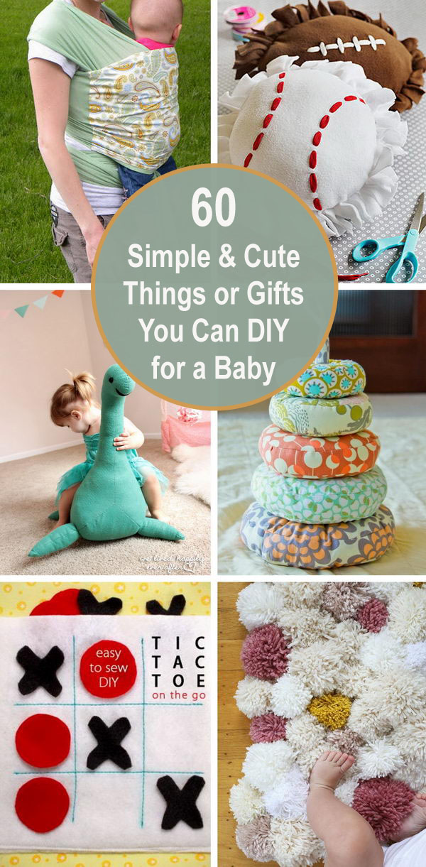 60 Simple & Cute Things Or Gifts You Can DIY For A Baby.
